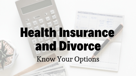 Health Insurance and Divorce: Know Your Options