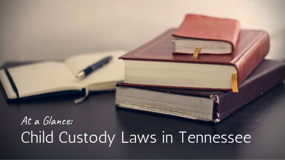 At a Glance: Child Custody Laws in Tennessee